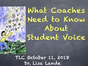 Lisa Lande What coaches need to know about student voice TLC 2018