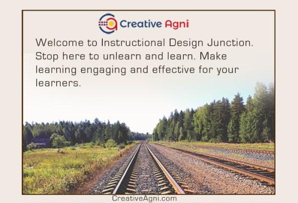 Creative Agni's Instructional Design Junction - Make Learning Effective.