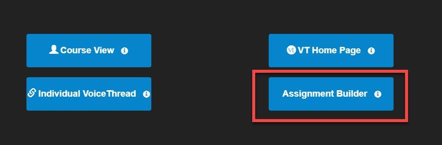 voicethread assignment builder option