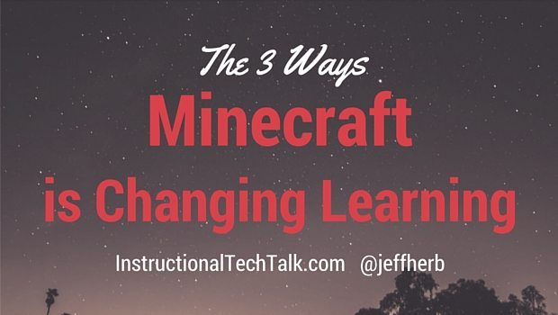 3 Ways That Minecraft Is Changing Students And Classrooms