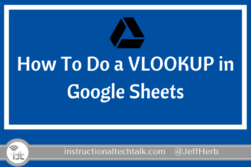 How To Do a VLOOKUP in Google Sheets | Instructional Tech Talk