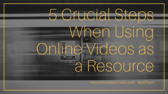 5 Crucial Tips When Using Online Videos as an Educational Resource