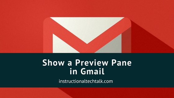 Show a Preview Pane in Gmail (Google Mail) | Instructional