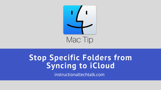 Stop specific folders from syncing to icloud instructional tech talk stopboris Gallery