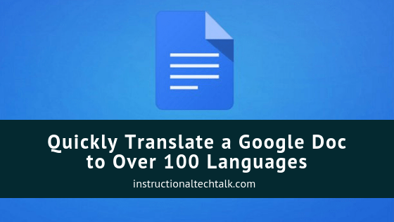 Quickly Translate an Entire Google Doc to Over 100 Languages