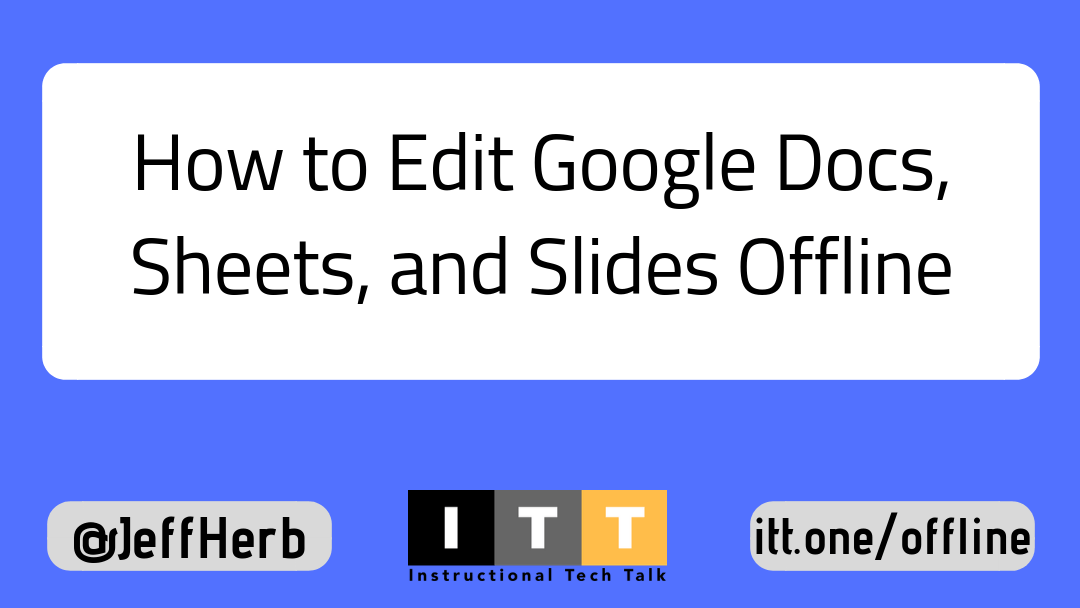 how to edit google docs sheets and slides offline instructional