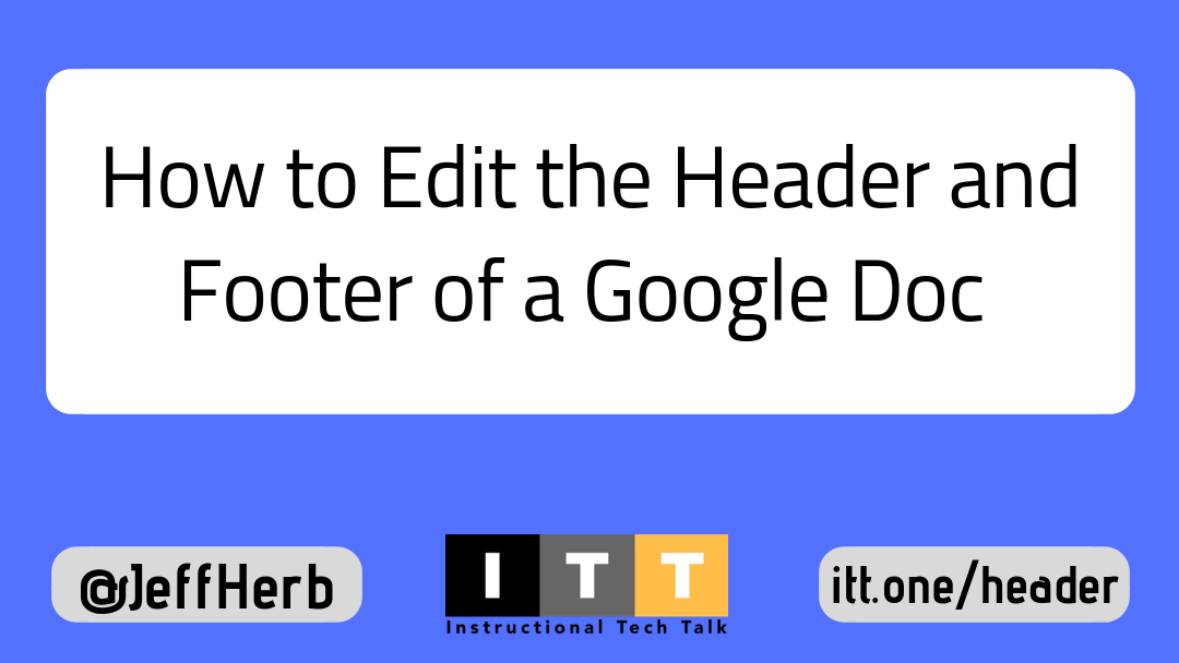 How To Edit The Header And Footer Of A Google Doc Instructional Tech Talk When using google docs, you will encounter blank pages in a document from time to time. the header and footer of a google doc