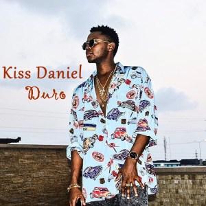 Kiss-daniel-Duro-lyrics
