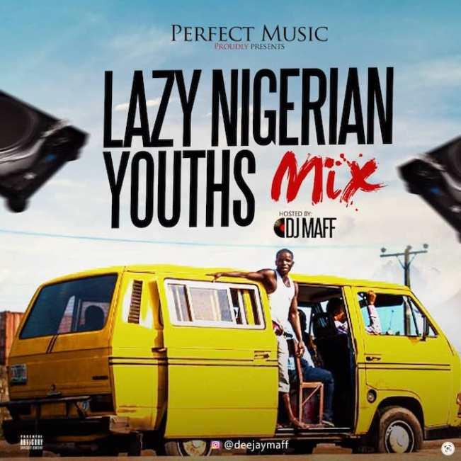 lazy nigerian youth mixtape