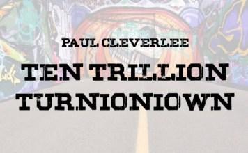 Paul Cleverlee 10 trillion turnionion