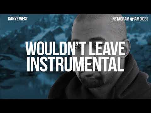 kanye west wouldn't leave instrumental