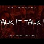 Migos Type Beat Walk It Talk It Ft. Drake instrumental