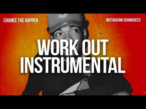 chance the rapper workout instrumental