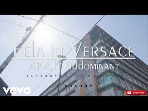 aka fela in versace ft kiddominant instrumental