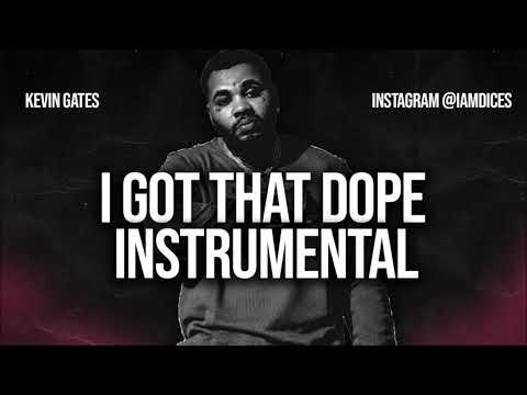 Kevin Gates I Got That Dope Instrumental Prod. by Dices