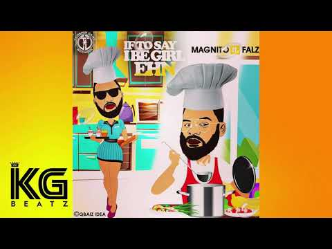 [INSTRUMENTAL] Magnito ft Falz - If To Say I Be Girl Ehn Remake (Prod. KG Beatz)