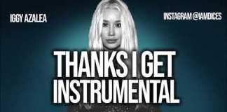Iggy Azalea - Thanks i Get Instrumental