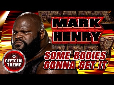 Download Mark Henry Some Bodies Gonna Get It Theme Song
