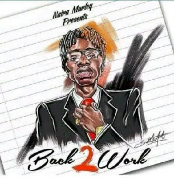 Naira Marley Back 2 Work instrumental