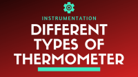 Different Types of Thermometer used in Industry | Industrial Thermometers