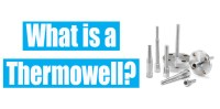 What is a Thermowell? Thermowell Types, Application, etc.