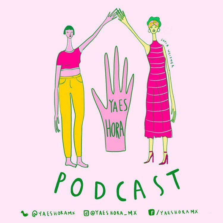 #YaEsHora, el podcast de las mujeres de la industria del cine que amarás