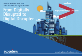 Accenture Technology Vision 2014: From digitally disrupted to digital disrupter