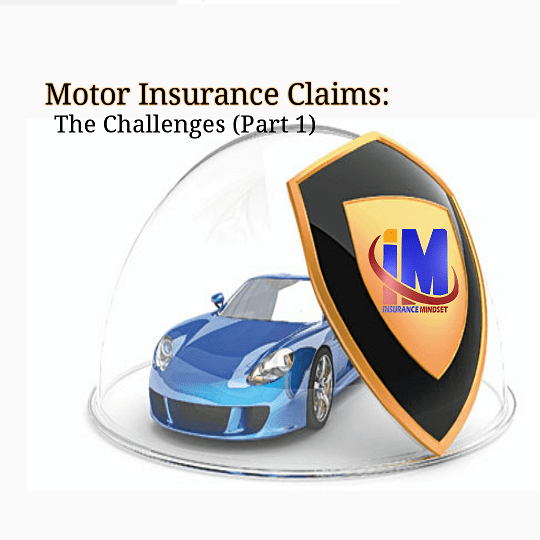 THE CHALLENGES WITH MOTOR INSURANCE CLAIMS ADJUSTMENT (PART 1)