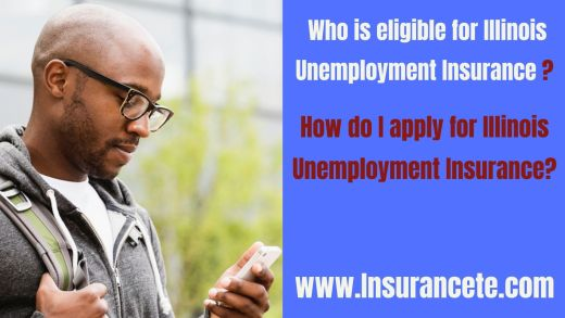 What is Illinois Unemployment Insurance? Who is eligible for Illinois Unemployment Insurance?