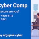 Grok Cyber Comp for Yrs 5-12 starts 31 May