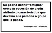 Frase 1 sobre estigmatización.