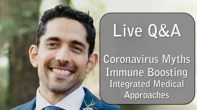 Live coronavirus Q&A with Dr. Kaveh. Bring your coronavirus questions, including those on immune support and myths to dispel.