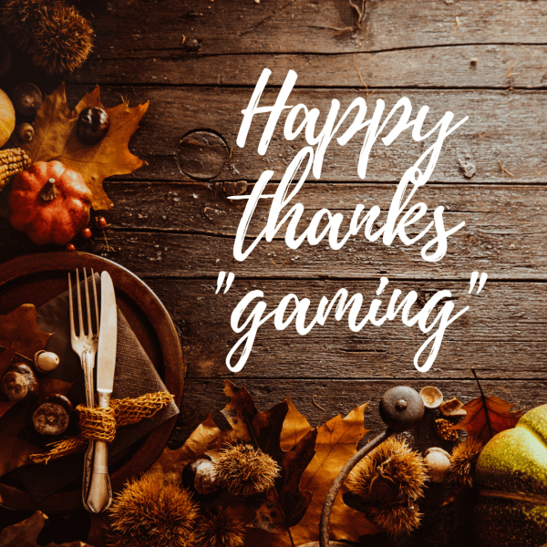 Thanksgaming | Dr. Ginger Garner