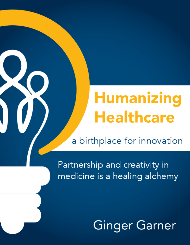Humanizing Healthcare: A Birthplace for Innovation