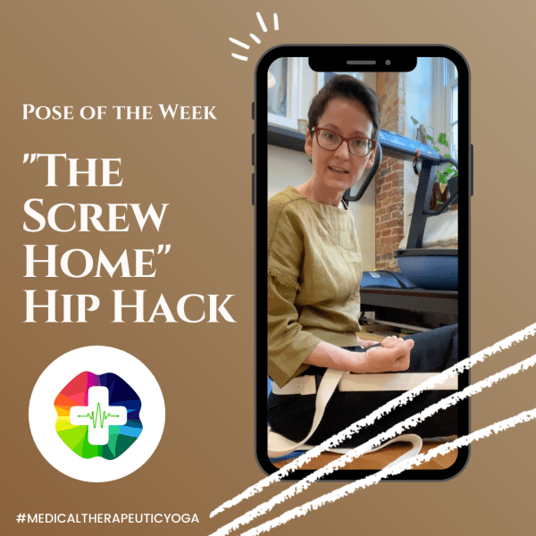 Pose of the Week, The Screw Home, Hip Hacks with Dr. Ginger Garner