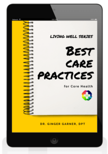 Best Care Practices for Core Health can help with Dr. Ginger Garner