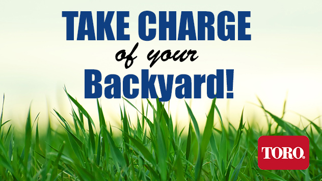 "Enter Toro Contest to ""Take Charge of Your Backyard!"""