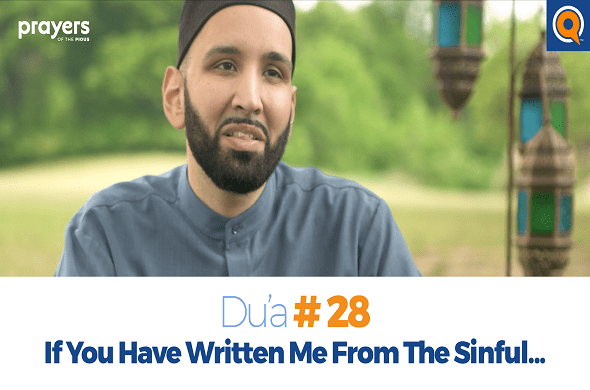 Prayers of the Pious (28): If You Have Written Me From The Sinful