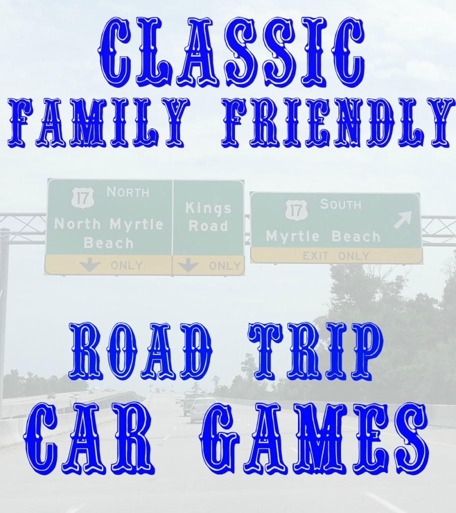 Classic Family Friendly Road Trip Car Games at www.intelligentdomestications.com