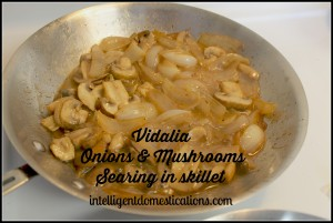 Vidalia Onions and Mushrooms searing in skillet by intelligentdomestications.com