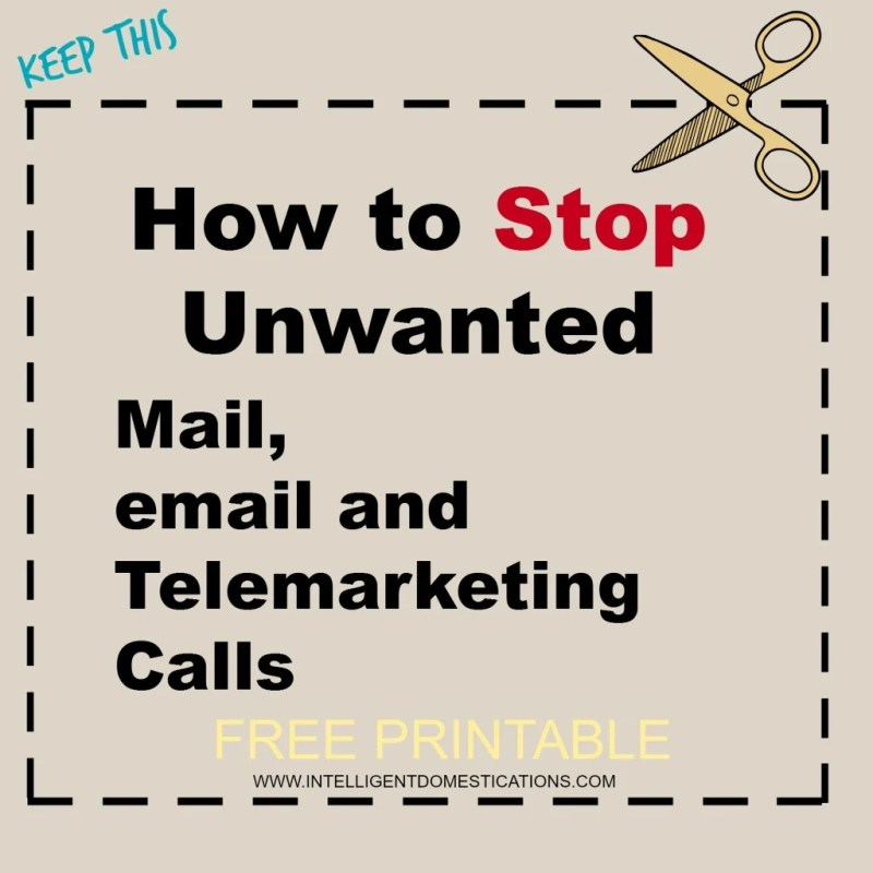 How to Stop or Opt Out of Unwanted Mail, email and Telemarketing Calls. Download or Print available