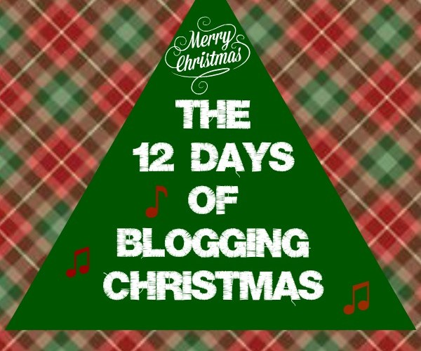 The 12 Days of Blogging Christmas