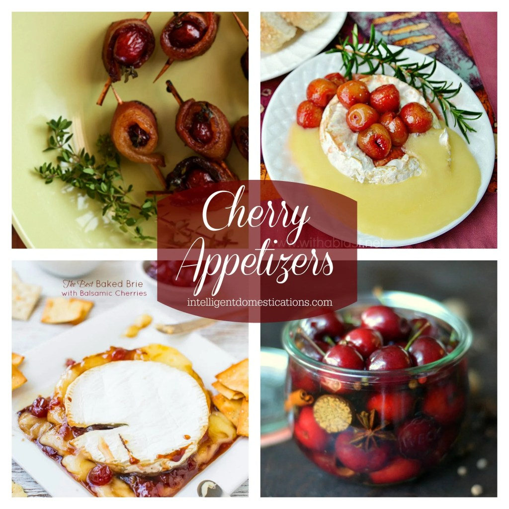 4 Cherry Appetizers to please the palate can be found at www.intelligentdomestications.com