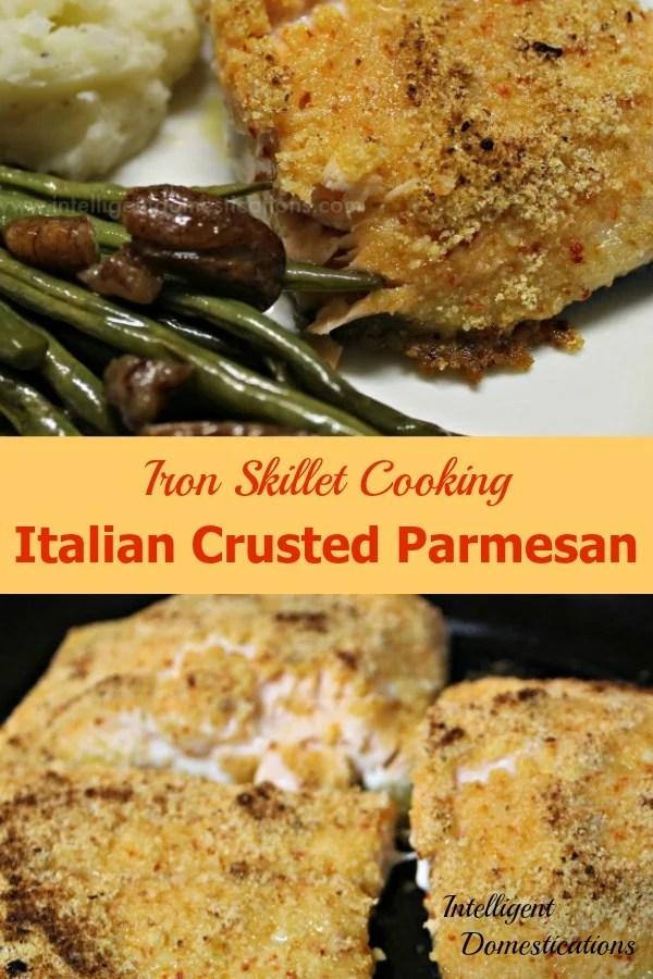 Iron Skillet Cooking! Italian Crusted Parmesan Salmon Recipe