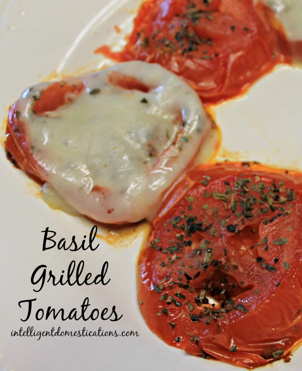 Basil Grilled Tomatoes. How to cook basil grilled tomatoes. Indoor grilled Basil Grilled Tomatoes.
