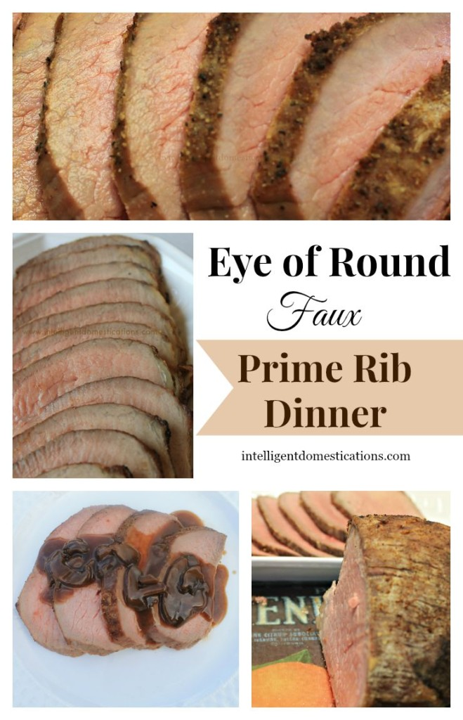 Eye of Round Faux Prime Rib Dinner at www.intelligentdomestications.com