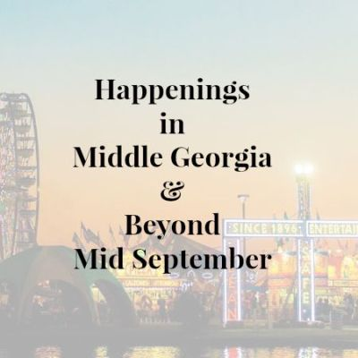 Happening's in Middle Georgia & Beyond Late September