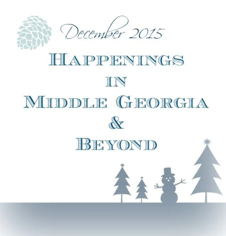 Dec. 2015 Happenings in Middle Ga. & Beyond at intelligentdomestications.com