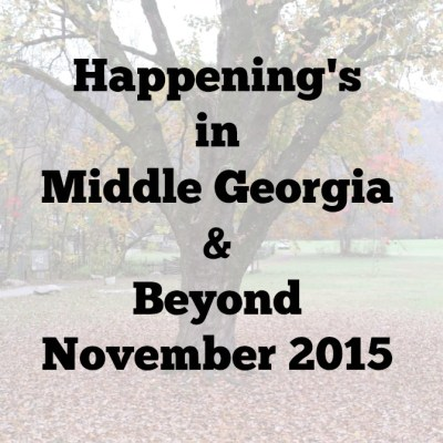 Happening's in Middle Georgia & Beyond November 2015