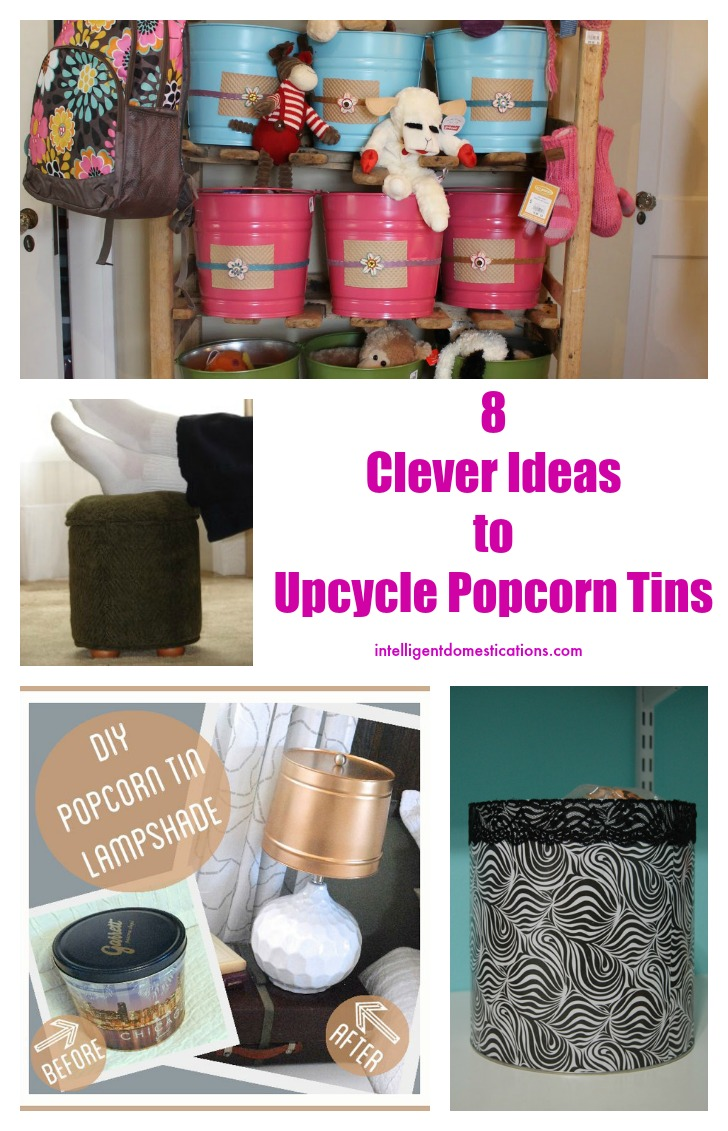 8 clever Ideas to upcycle popcorn tins.intelligentdomestications.com